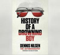 Dennis Nilsen's autobiography, History of a Drowning Boy will be discussed at CrimeCon BookClub hosted by Geoffrey Wansel