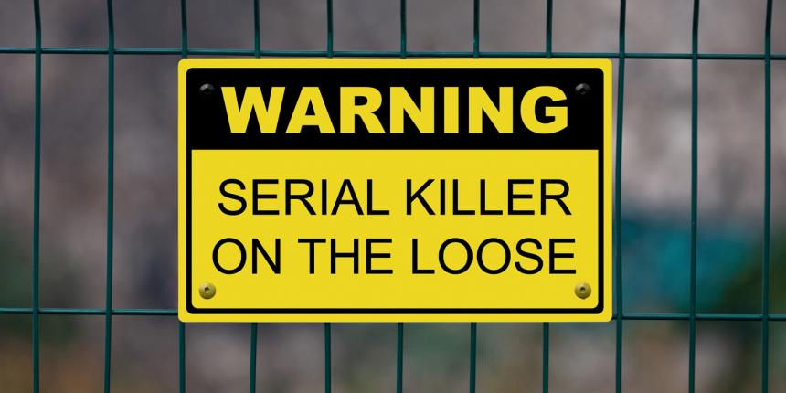 There are a few people in your life whom you've probably suspected for having the makings of a serial killer...